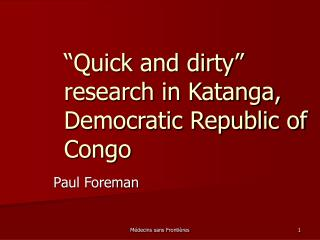 """Quick and dirty"" research in Katanga, Democratic Republic of Congo"
