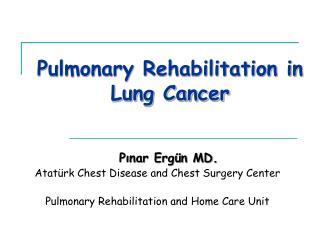Pulmonary Rehabilitation in Lung Cancer