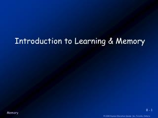 Introduction to Learning & Memory