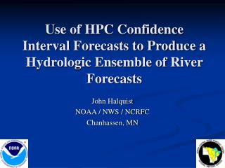 Use of HPC Confidence Interval Forecasts to Produce a Hydrologic Ensemble of River Forecasts