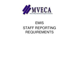 EMIS STAFF REPORTING REQUIREMENTS