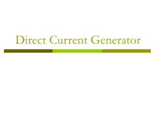 Direct Current Generator