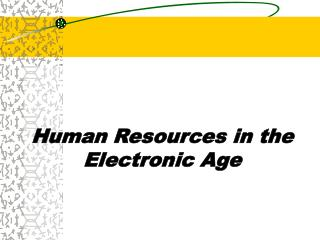Human Resources in the Electronic Age