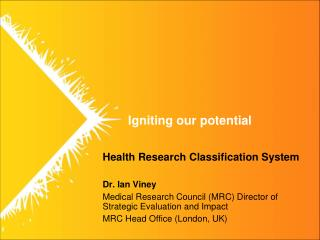 Health Research Classification System Dr. Ian Viney