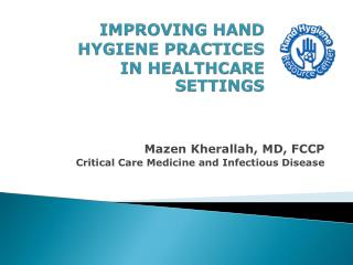 IMPROVING HAND HYGIENE PRACTICES IN HEALTHCARE SETTINGS