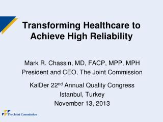 Transforming Healthcare to Achieve High Reliability