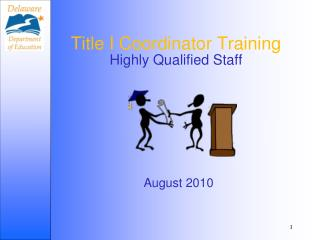 Title I Coordinator Training Highly Qualified Staff