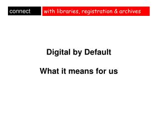with libraries, registration & archives