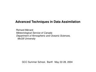 Advanced Techniques in Data Assimilation