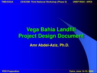 Vega Bahia Landfill  Project Design Document