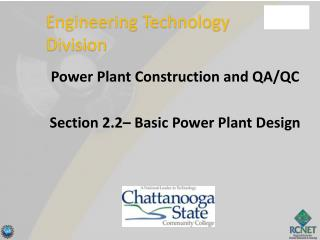 Power Plant Construction and QA/QC Section 2.2– Basic Power Plant Design