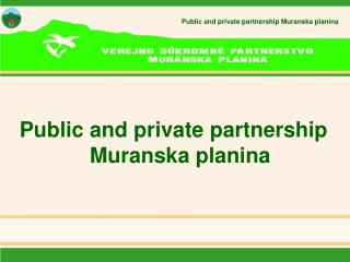 Public and private partnership Muranska planina