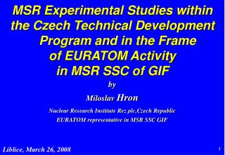 MSR  Experimental Studies within  the Czech Technical Development Program and in the Frame