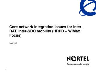 Core network integration issues for inter-RAT, inter-SDO mobility (HRPD – WiMax Focus)