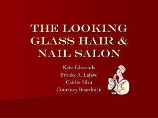 The Looking Glass Hair & Nail Salon