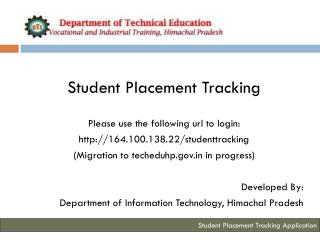 Student Placement Tracking Please use the following url to login: