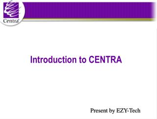 Introduction to Centra