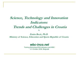 wbc-inco Training Workshop:ERA Indicators and WBC  2 -3  October  200 8 ,  Belgrade