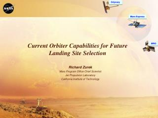 Current Orbiter Capabilities for Future  Landing Site Selection
