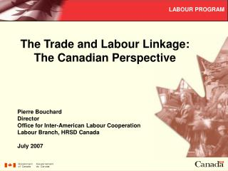 The Trade and Labour Linkage: The Canadian Perspective