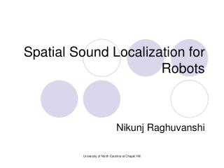 Spatial Sound Localization for Robots