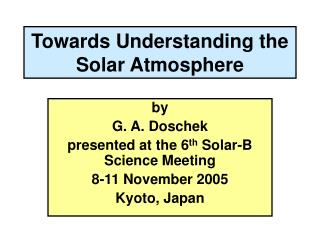 Towards Understanding the Solar Atmosphere