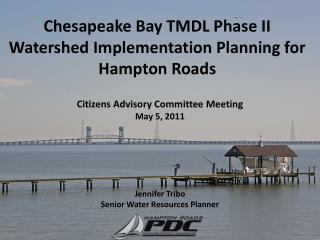 Chesapeake Bay TMDL Phase II Watershed Implementation Planning for  Hampton Roads
