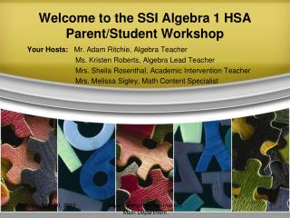 Welcome to the SSI Algebra 1  HSA Parent/Student Workshop