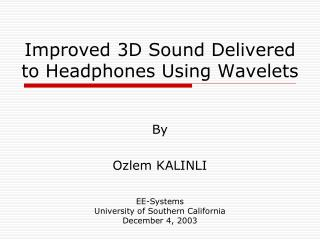Improved 3D Sound Delivered to Headphones Using Wavelets