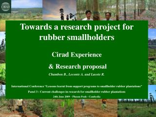 Towards a research project for rubber smallholders Cirad  Experience  & Research proposal