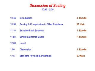 Discussion of Scaling 10:45 - 2:00