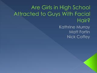 Are Girls in High School Attracted to Guys With Facial Hair?
