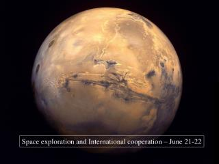 Space exploration and International cooperation – June 21-22
