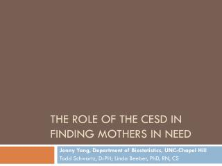 The Role of the  cesd  in finding mothers in need