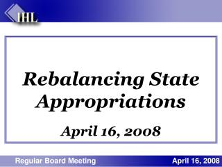Rebalancing State Appropriations April 16, 2008