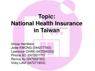 Topic:  National Health Insurance in Taiwan