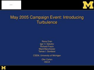 May 2005 Campaign Event: Introducing Turbulence