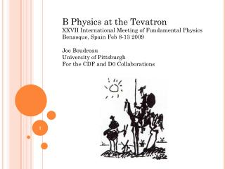 B Physics at the Tevatron XXVII International Meeting of Fundamental Physics