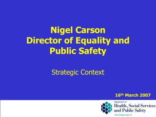 Nigel Carson Director of Equality and Public Safety