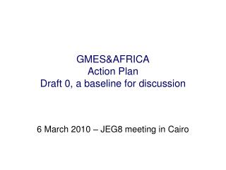 GMES&AFRICA Action Plan Draft 0, a baseline for discussion