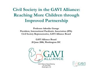 Civil Society in the GAVI Alliance: Reaching More Children through Improved Partnership