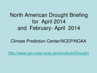 North American Drought Briefing for  April 2014 and  February- April  2014