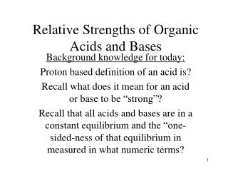 Relative Strengths of Organic Acids and Bases
