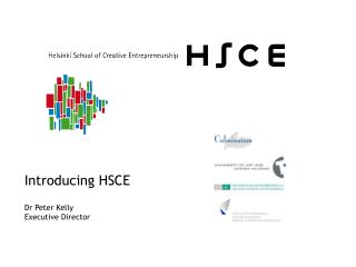 Introducing HSCE Dr Peter Kelly Executive Director