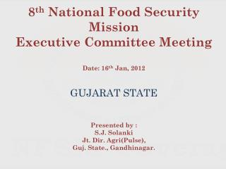 8 th  National Food Security Mission Executive Committee Meeting Date: 16 th  Jan,  2012