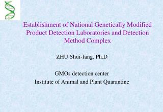 Establishment of National Genetically Modified Product Detection Laboratories and Detection Method Complex