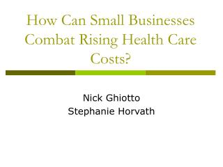 How Can Small Businesses Combat Rising Health Care Costs?