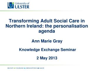 Transforming Adult Social Care in Northern Ireland: the personalisation agenda