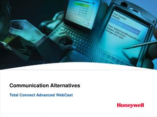 Communication Alternatives  Total Connect Advanced WebCast