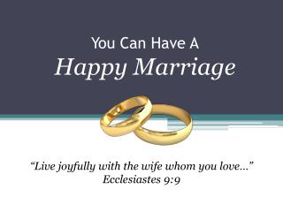 You Can Have A Happy Marriage